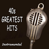 Play & Download 40s Greatest Hits: Instrumental by The O'Neill Brothers Group | Napster