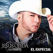 Play & Download El Especial - Single by Jesus Ojeda Y Sus Parientes | Napster