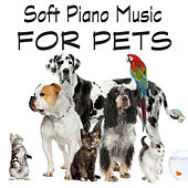 Soft Piano Music for Pets by The O'Neill Brothers Group