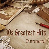 30s Greatest Hits: Instrumental by The O'Neill Brothers Group