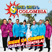 Sigue la Cumbia (Gozala Sientela) by Super Grupo Colombia