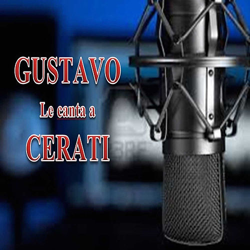 Play & Download Gustavo Le Canta a Cerati by Gustavo | Napster