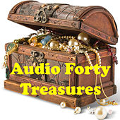 Play & Download Audio Forty Treasures by Various Artists | Napster