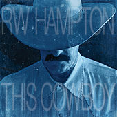 Play & Download This Cowboy by R.W. Hampton | Napster