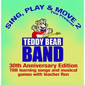 Sing, Play & Move 2 (The Prequel) by Teddy Bear Band