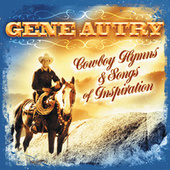 Play & Download Cowboy Hymns & Songs Of Inspiration by Gene Autry | Napster