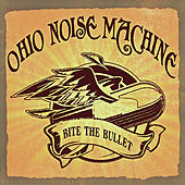 Play & Download Bite the Bullet by Ohio Noise Machine | Napster