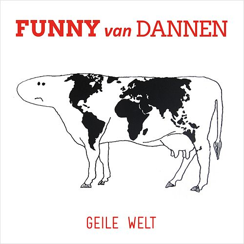 Geile Welt von Funny Van Dannen