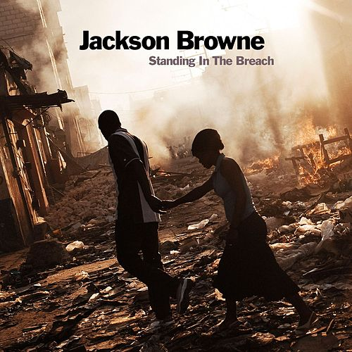 Play & Download Standing In The Breach by Jackson Browne | Napster