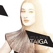 Play & Download Taiga by Zola Jesus | Napster