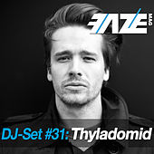 Play & Download Faze DJ Set #31: Thyladomid by Various Artists | Napster