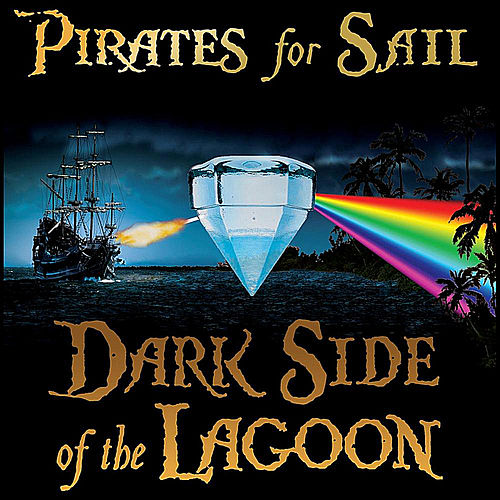 Dark Side of the Lagoon by Pirates For Sail