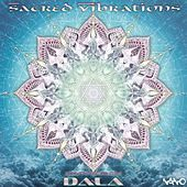 Sacred Vibrations Compiled by Dala - EP by Various Artists