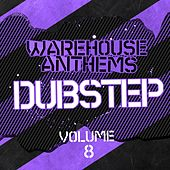 Warehouse Anthems: Dubstep Vol. 08 - EP by Various Artists