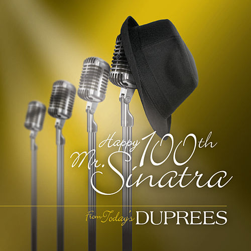 Play & Download Happy 100th Mr. Sinatra by The Duprees | Napster