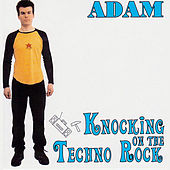Play & Download Knocking on the Techno Rock by adam | Napster