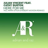 Play & Download Here For Me (feat. Cathy Burton) by Julian Vincent | Napster