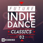 Play & Download Future Indie Dance Classics Vol. 2 - EP by Various Artists | Napster