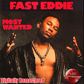 Most Wanted (Digitally Remastered) by Fast Eddie