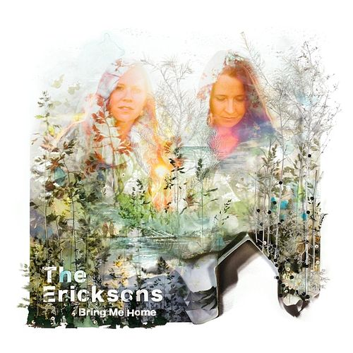 Bring Me Home by The Ericksons