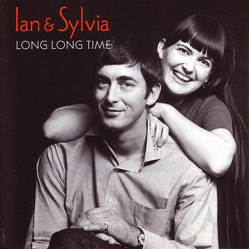 Play & Download Long Long Time by Ian and Sylvia | Napster