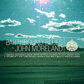 Play & Download Earthbound Blues by John Moreland | Napster