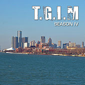 Play & Download T.G.I.M. Season IV by Etthehiphoppreacher | Napster