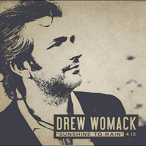 Play & Download Sunshine to Rain by Drew Womack | Napster