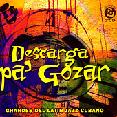 Descarga Pa' Gozar (The Best Cuban Latin Jazz) by Various Artists
