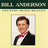 Play & Download Country Music Heaven by Bill Anderson | Napster
