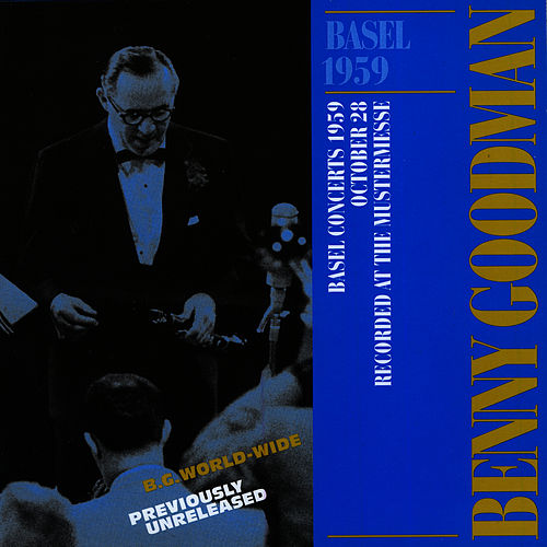 Play & Download Live In Basel 1959 by Benny Goodman | Napster