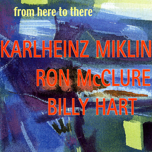 From Here To There by Billy Hart