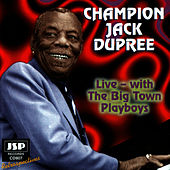 Play & Download Live - With The Big Town Playboys by Champion Jack Dupree | Napster