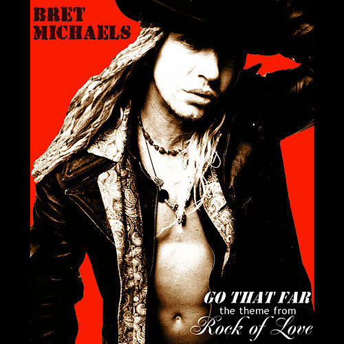 Go That Far (The Theme From Rock Of Love) by Bret Michaels