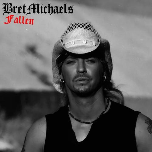 Fallen by Bret Michaels