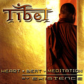 Play & Download TIBET - Heart - Beat- Meditation by Existence | Napster