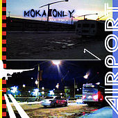 Airport by Moka Only