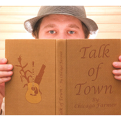 Play & Download Talk of Town by Chicago Farmer | Napster