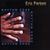 Rhythm Edge by Eric Person