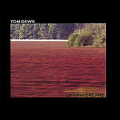 Play & Download Driving Dreams by Tom Dews | Napster