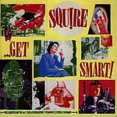Play & Download Get Smart! by Squire | Napster