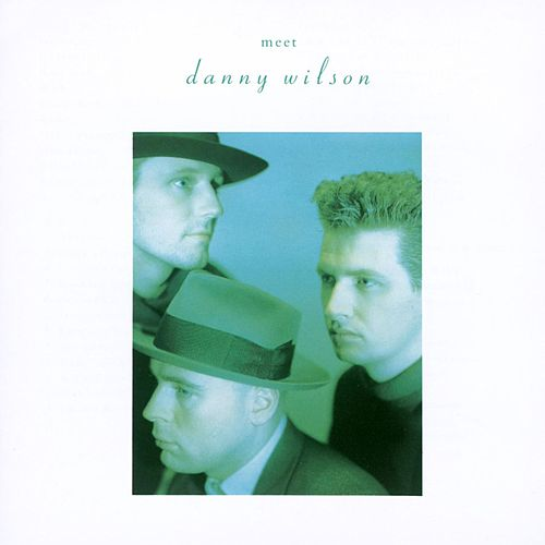 Play & Download Meet Danny Wilson by Danny Wilson | Napster