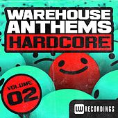 Play & Download Warehouse Anthems: Hardcore Vol. 2 - EP by Various Artists | Napster