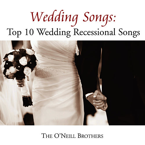 Wedding Recessional Songs Piano: Wedding Songs: Top 10 Wedding Recessional Songs By The O
