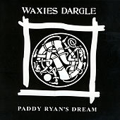 Paddy Ryan's Dream by Waxies Dargle