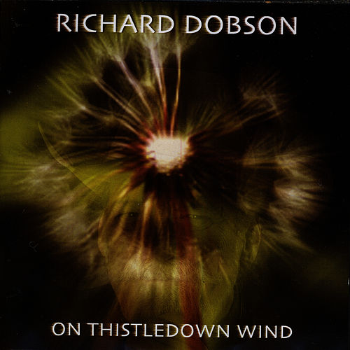 On Thistledown Wind by Richard Dobson