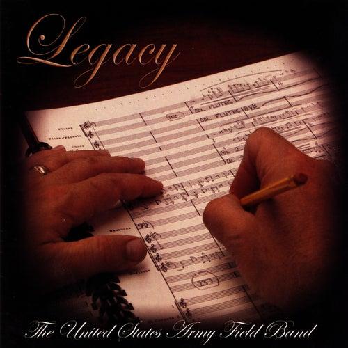 Legacy by U.S. Army Field Band