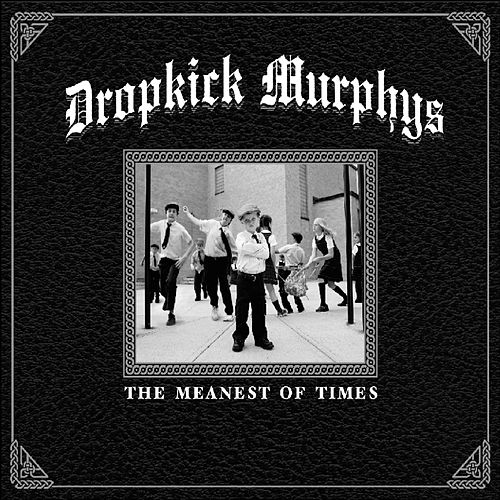 Play & Download The Meanest Of Times by Dropkick Murphys | Napster