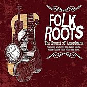 Play & Download Folk Roots - The Sound Of Americana by Various Artists | Napster