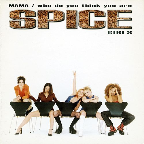 Play & Download Mama/Who Do You Think You Are by Spice Girls | Napster